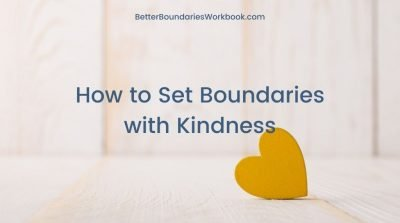 yellow heart How to Set Boundaries with Kindness