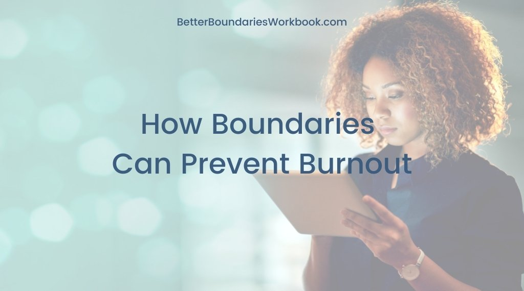 Woman using ipad; text: How Boundaries Can Prevent Burnout