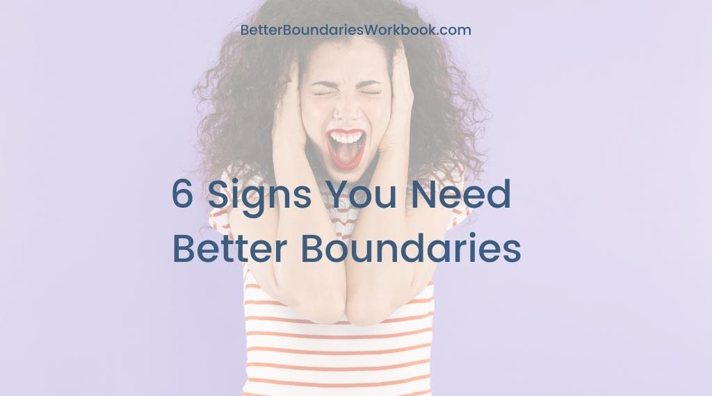 Signs you need better boundaries
